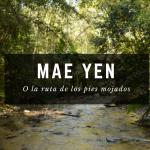 Mae Yen o ruta de los pies mojados (Pai)