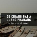 De Chiang Rai a Luang Prabang en barco